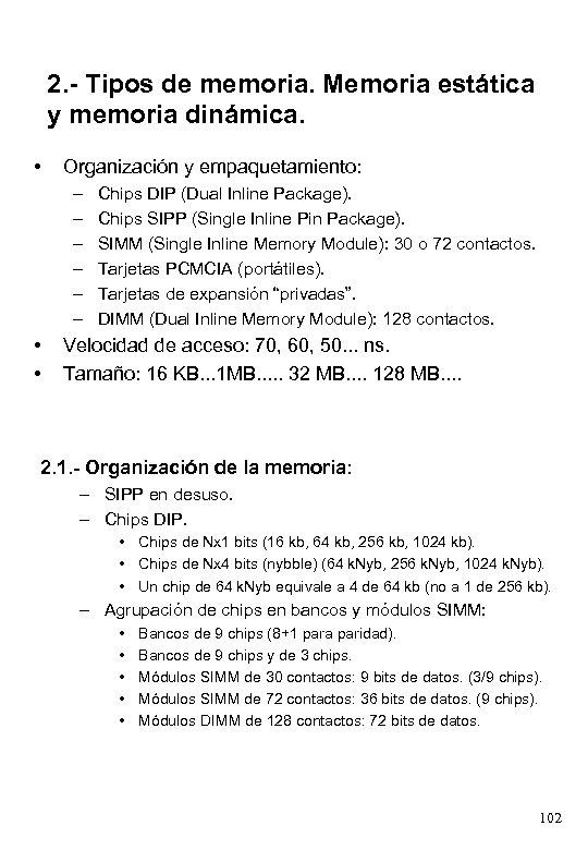 2. - Tipos de memoria. Memoria estática y memoria dinámica. • Organización y empaquetamiento: