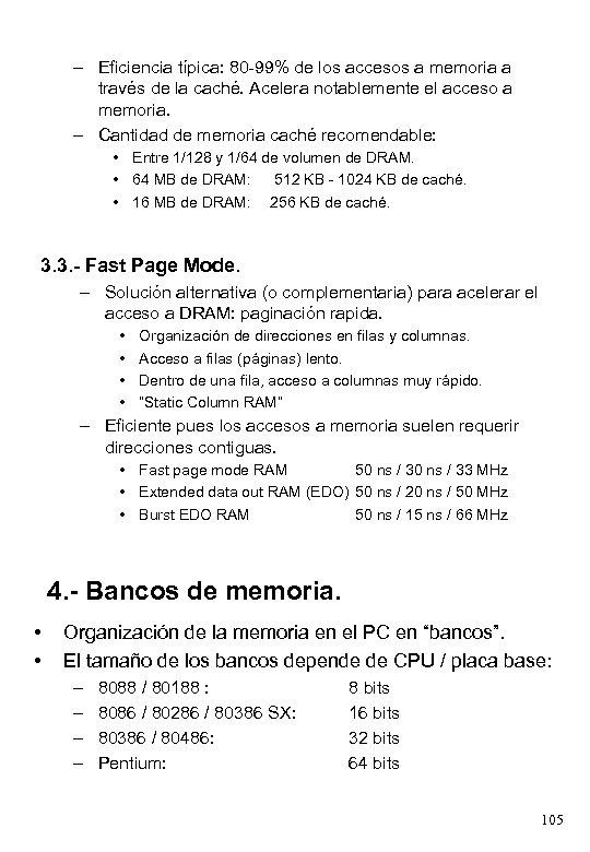 – Eficiencia típica: 80 -99% de los accesos a memoria a través de la