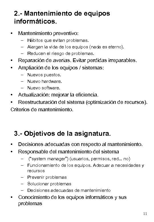 2. - Mantenimiento de equipos informáticos. • Mantenimiento preventivo: – Hábitos que evitan problemas.
