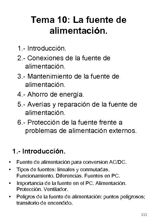 Tema 10: La fuente de alimentación. 1. - Introducción. 2. - Conexiones de la