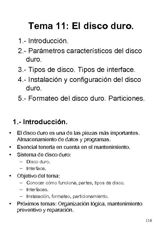 Tema 11: El disco duro. 1. - Introducción. 2. - Parámetros característicos del disco