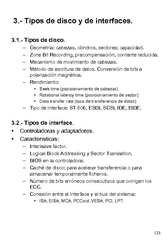 3. - Tipos de disco y de interfaces. 3. 1. - Tipos de disco.