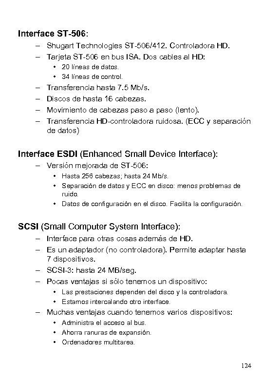 Interface ST-506: – Shugart Technologies ST-506/412. Controladora HD. – Tarjeta ST-506 en bus ISA.