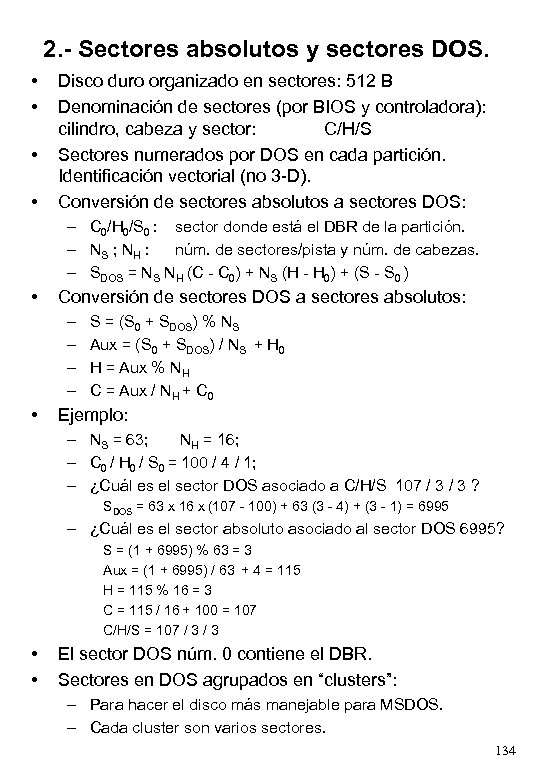 2. - Sectores absolutos y sectores DOS. • • Disco duro organizado en sectores:
