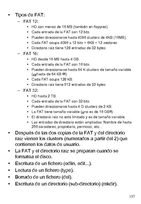 • Tipos de FAT: – FAT 12: • • • HD con menos