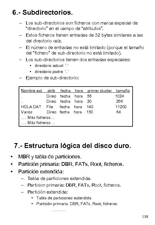 """6. - Subdirectorios. – Los sub-directorios son ficheros con marca especial de """"directorio"""" en"""
