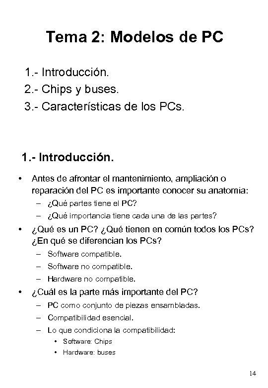Tema 2: Modelos de PC 1. - Introducción. 2. - Chips y buses. 3.