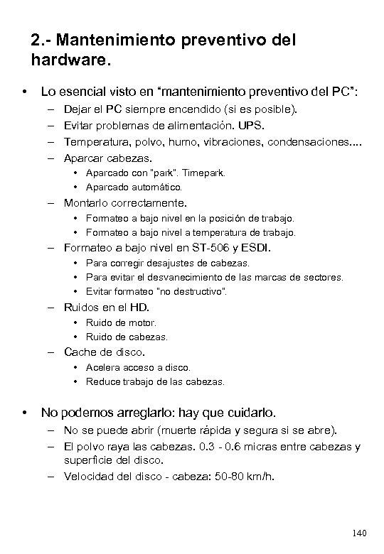 """2. - Mantenimiento preventivo del hardware. • Lo esencial visto en """"mantenimiento preventivo del"""