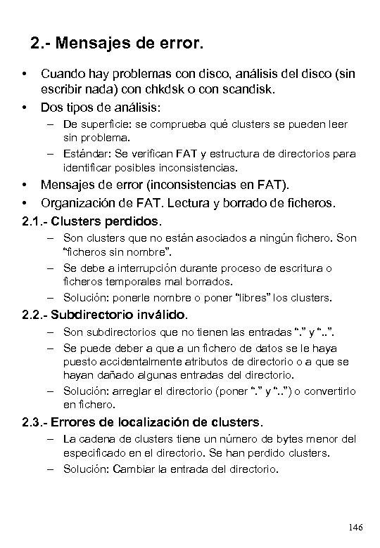 2. - Mensajes de error. • • Cuando hay problemas con disco, análisis del
