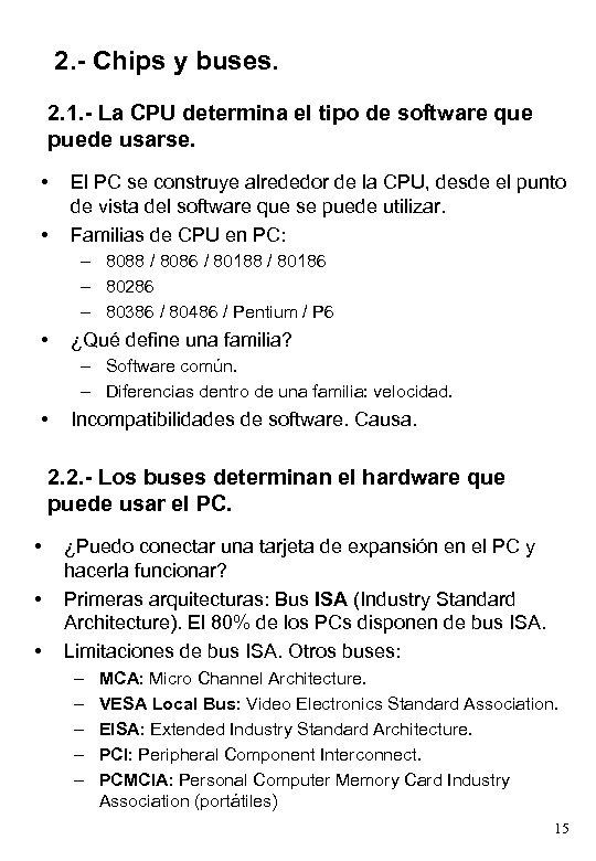 2. - Chips y buses. 2. 1. - La CPU determina el tipo de