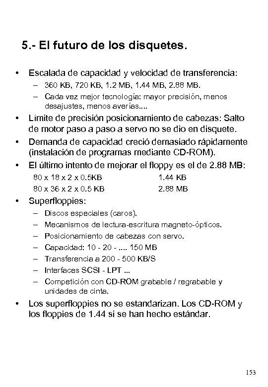 5. - El futuro de los disquetes. • Escalada de capacidad y velocidad de