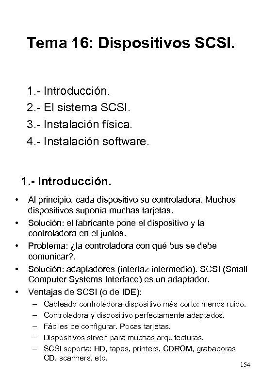 Tema 16: Dispositivos SCSI. 1. - Introducción. 2. - El sistema SCSI. 3. -