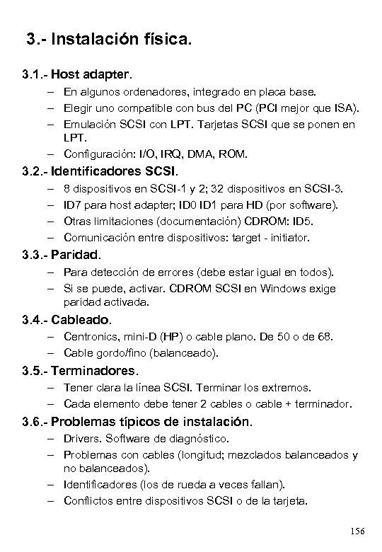 3. - Instalación física. 3. 1. - Host adapter. – En algunos ordenadores, integrado