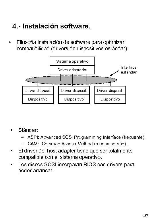 4. - Instalación software. • Filosofía instalación de software para optimizar compatibilidad (drivers de
