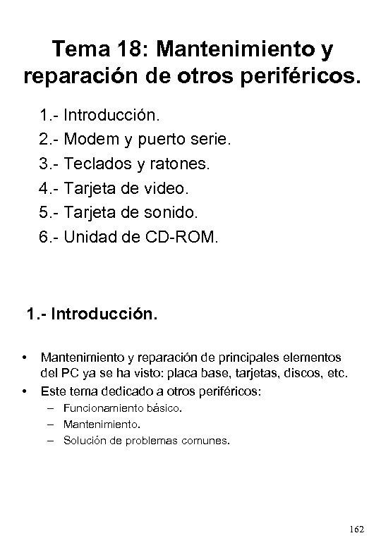 Tema 18: Mantenimiento y reparación de otros periféricos. 1. - Introducción. 2. - Modem