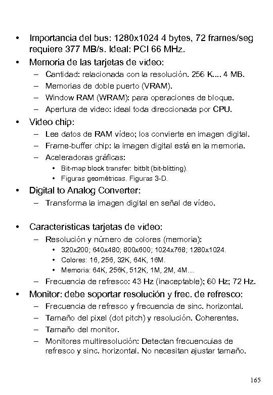• • Importancia del bus: 1280 x 1024 4 bytes, 72 frames/seg requiere