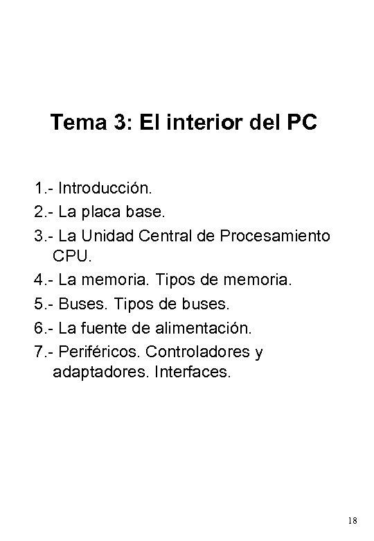 Tema 3: El interior del PC 1. - Introducción. 2. - La placa base.