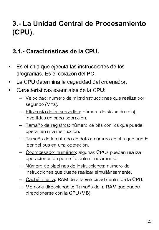 3. - La Unidad Central de Procesamiento (CPU). 3. 1. - Características de la