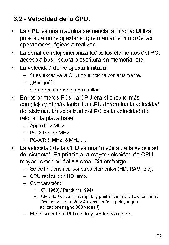 3. 2. - Velocidad de la CPU. • • • La CPU es una
