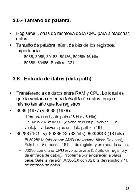 3. 5. - Tamaño de palabra. • • Registros: zonas de memoria de la