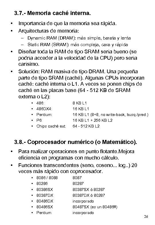 3. 7. - Memoria caché interna. • • Importancia de que la memoria sea