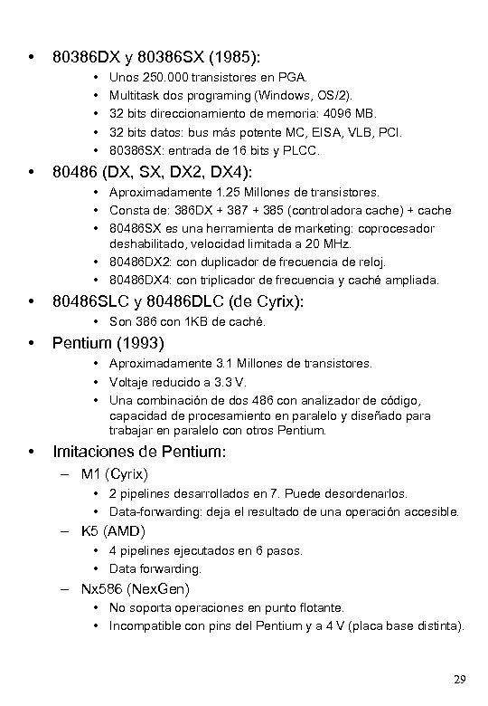 • 80386 DX y 80386 SX (1985): • • • Unos 250. 000