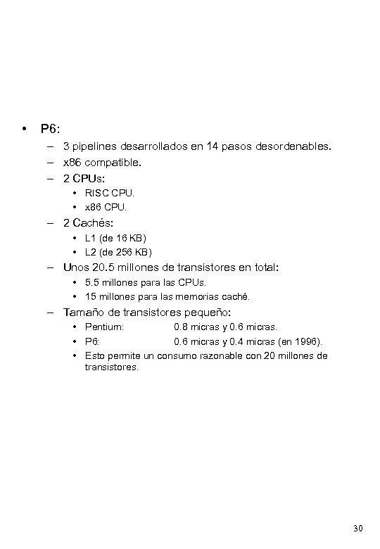 • P 6: – 3 pipelines desarrollados en 14 pasos desordenables. – x