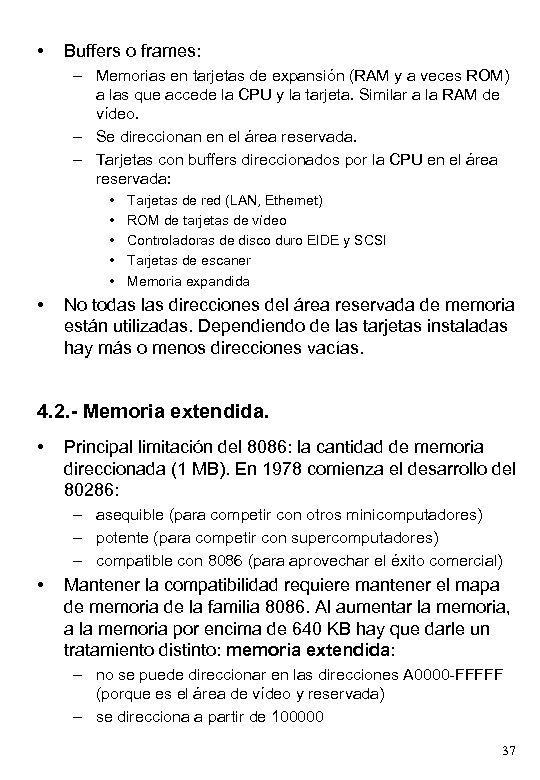 • Buffers o frames: – Memorias en tarjetas de expansión (RAM y a