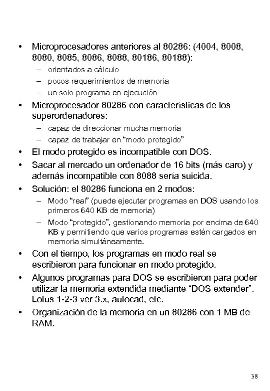 • Microprocesadores anteriores al 80286: (4004, 8008, 8080, 8085, 8086, 8088, 80186, 80188):