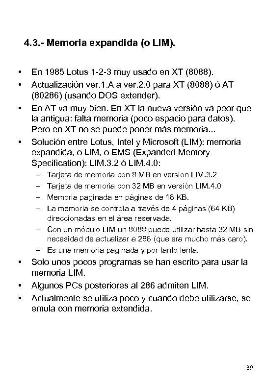 4. 3. - Memoria expandida (o LIM). • • En 1985 Lotus 1 -2
