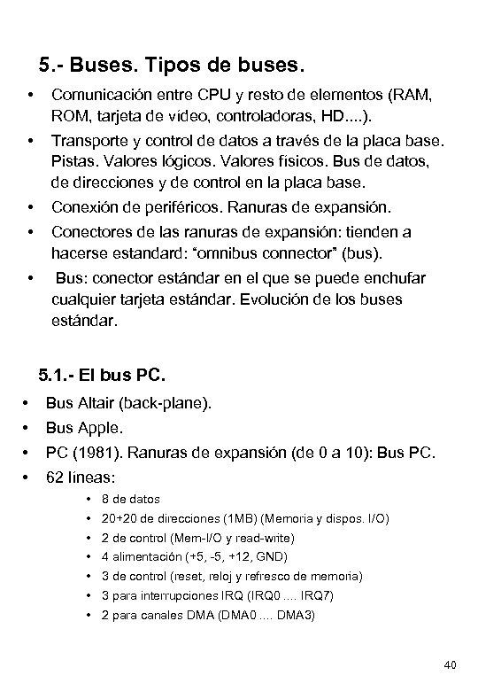 5. - Buses. Tipos de buses. • Comunicación entre CPU y resto de elementos