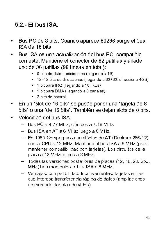 5. 2. - El bus ISA. • • Bus PC de 8 bits. Cuando