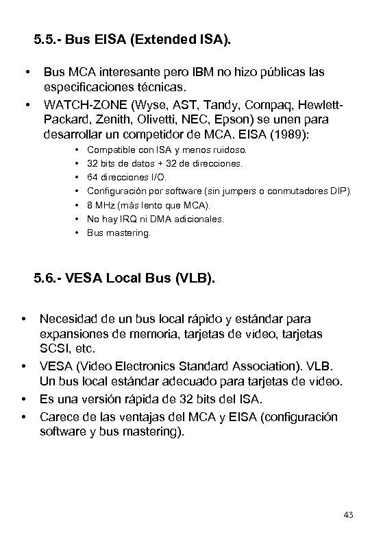 5. 5. - Bus EISA (Extended ISA). • • Bus MCA interesante pero IBM