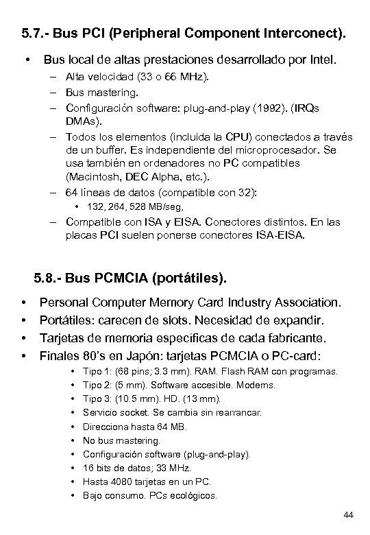 5. 7. - Bus PCI (Peripheral Component Interconect). • Bus local de altas prestaciones