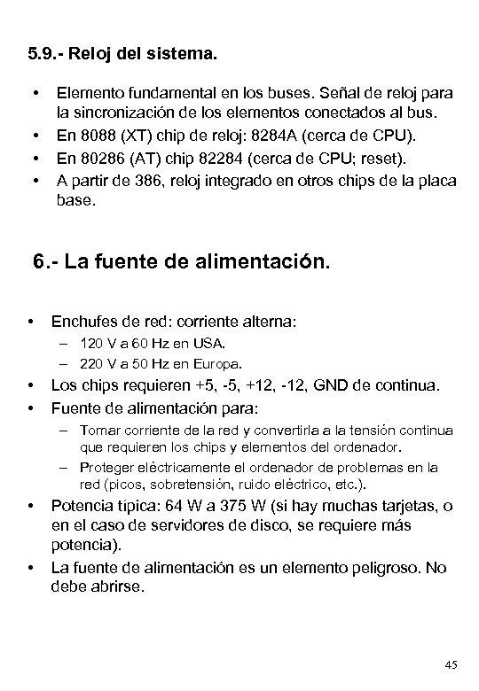 5. 9. - Reloj del sistema. • • Elemento fundamental en los buses. Señal