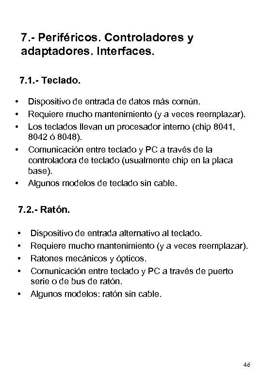 7. - Periféricos. Controladores y adaptadores. Interfaces. 7. 1. - Teclado. • • •
