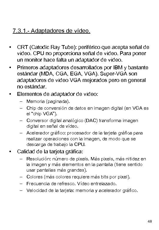 7. 3. 1. - Adaptadores de vídeo. • • • CRT (Catodic Ray Tube):