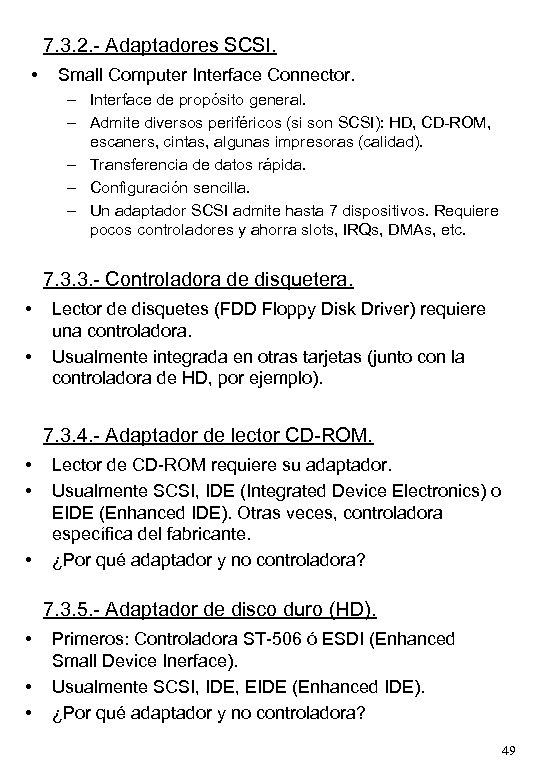 7. 3. 2. - Adaptadores SCSI. • Small Computer Interface Connector. – Interface de