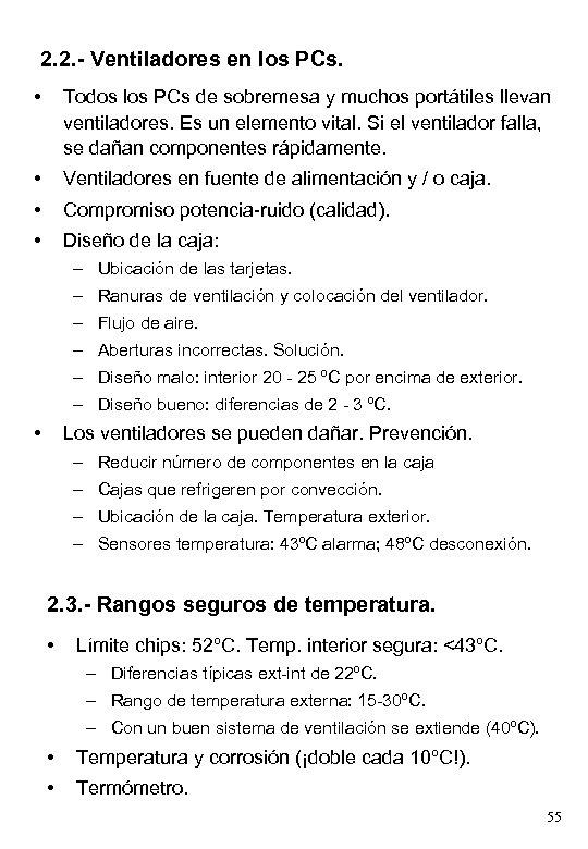 2. 2. - Ventiladores en los PCs. • Todos los PCs de sobremesa y
