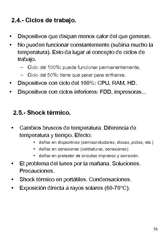 2. 4. - Ciclos de trabajo. • Dispositivos que disipan menos calor del que