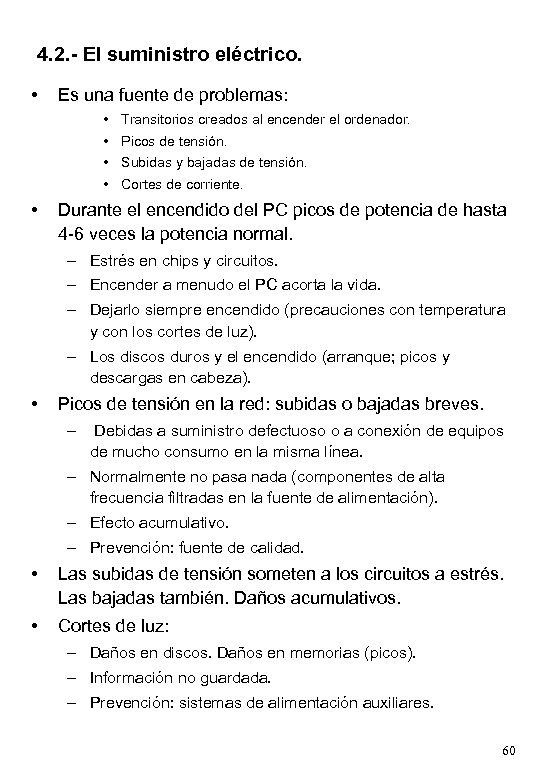 4. 2. - El suministro eléctrico. • Es una fuente de problemas: • Transitorios