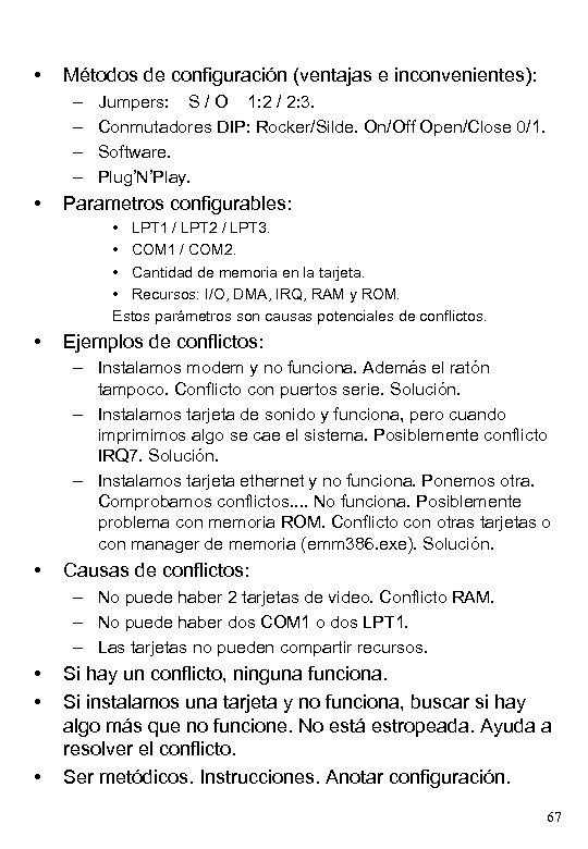 • Métodos de configuración (ventajas e inconvenientes): – – • Jumpers: S /