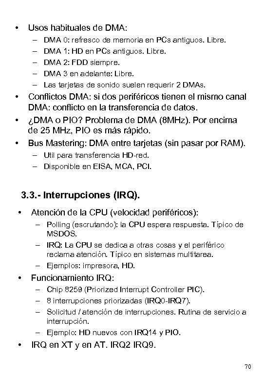 • Usos habituales de DMA: – – – • DMA 0: refresco de