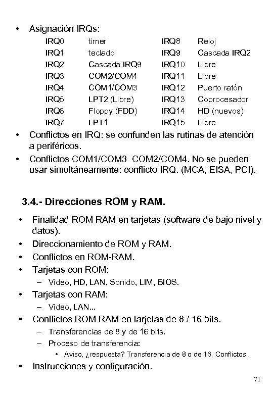 • Asignación IRQs: IRQ 0 IRQ 1 IRQ 2 IRQ 3 IRQ 4