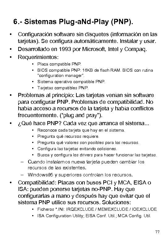 6. - Sistemas Plug-a. Nd-Play (PNP). • • • Configuración software sin disquetes (información