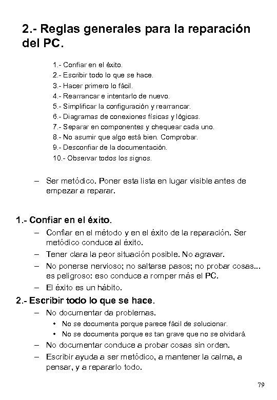 2. - Reglas generales para la reparación del PC. 1. - Confiar en el