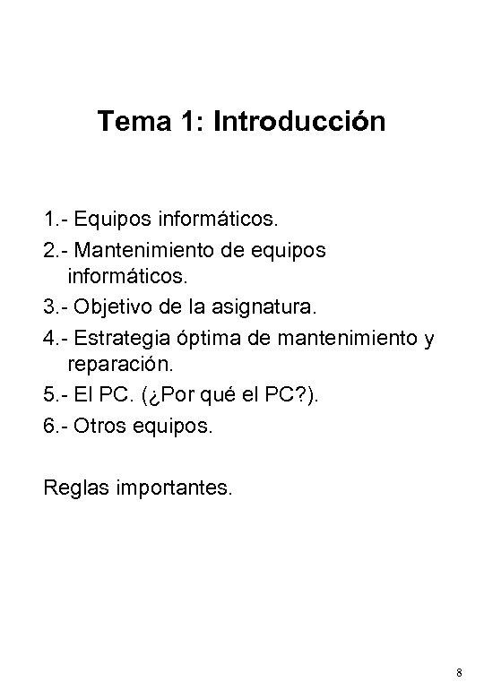 Tema 1: Introducción 1. - Equipos informáticos. 2. - Mantenimiento de equipos informáticos. 3.