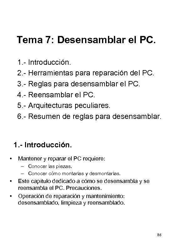Tema 7: Desensamblar el PC. 1. - Introducción. 2. - Herramientas para reparación del