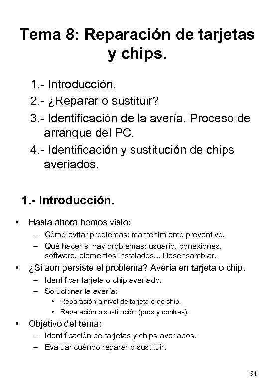Tema 8: Reparación de tarjetas y chips. 1. - Introducción. 2. - ¿Reparar o
