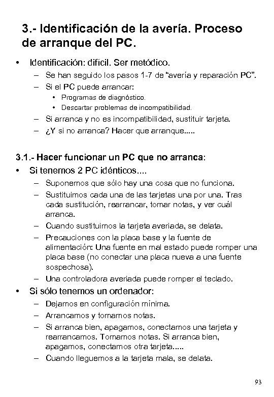 3. - Identificación de la avería. Proceso de arranque del PC. • Identificación: difícil.